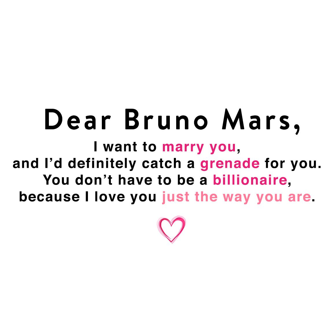 Dear Bruno Mars, you're amazing just the way you are!
