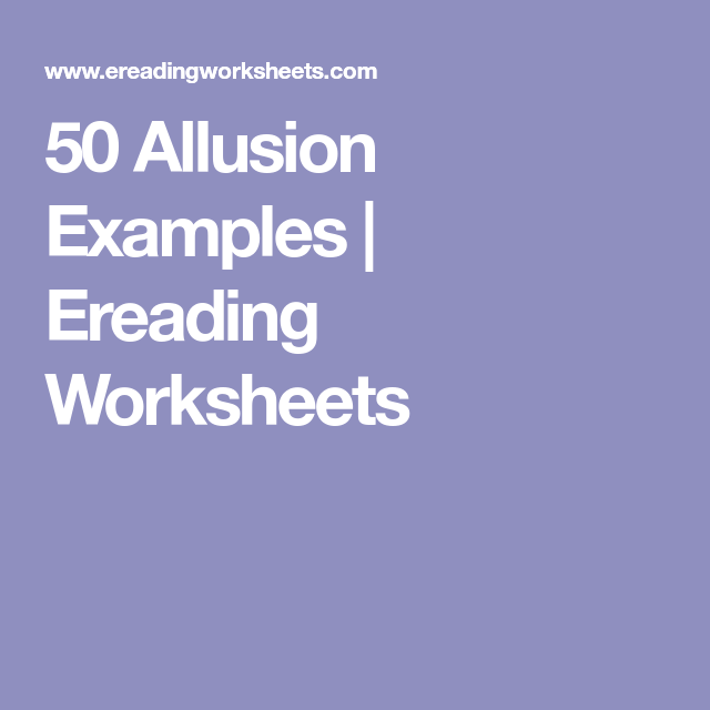 50 Allusion Examples Ereading Worksheets Allusion Examples Hyperbole Examples Allusion Hyperbole is when you use language to exaggerate what you mean or emphasize a point. 50 allusion examples ereading