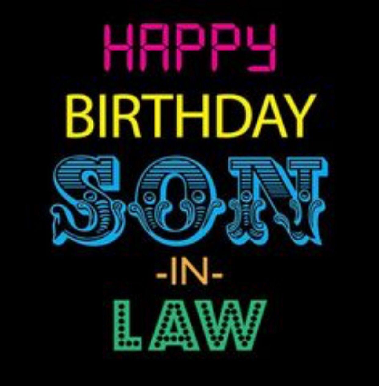 Happy Birthday Son In Law Birthdays Pinterest Happy Birthday