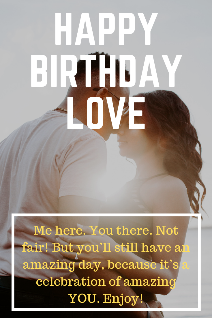 Long Distance Birthday Wishes For Boyfriend And Girlfriend Birthday Quotes For Girlfriend Birthday Message For Boyfriend Birthday Quotes Funny For Him