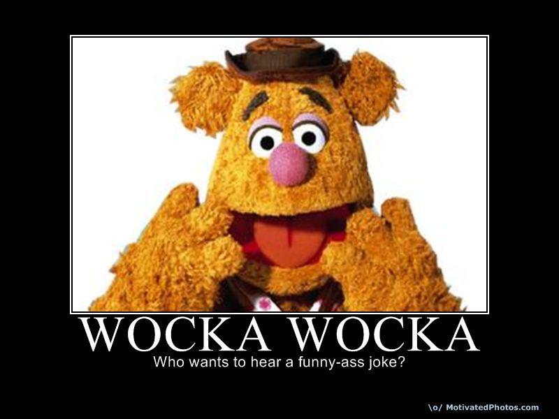 wocka wocka who wants to hear a funny ass joke