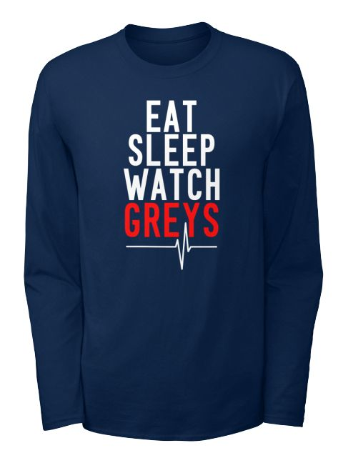 Eat Sleep Watch Greys Anatomy Shirt Navy Long Sleeve T Shirt Front