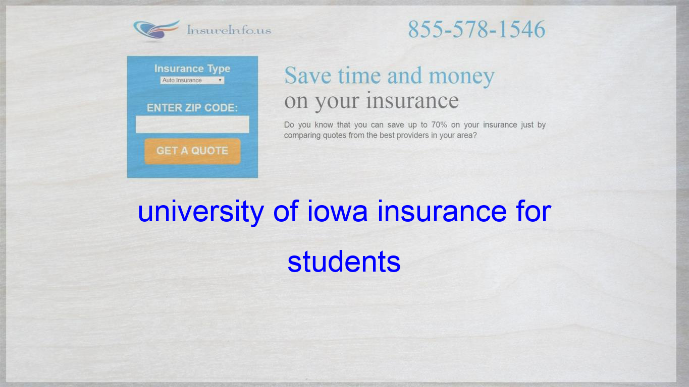 University Of Iowa Insurance For Students Insurance Quotes Auto