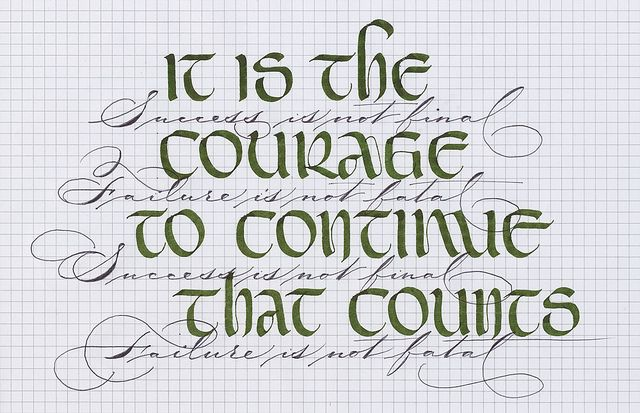 "Courage. ""Success is not final. Failure is not fatal."" I need reminders of that…"