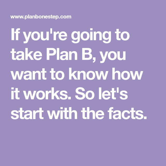 If you're going to take Plan B, you want to know how it ...