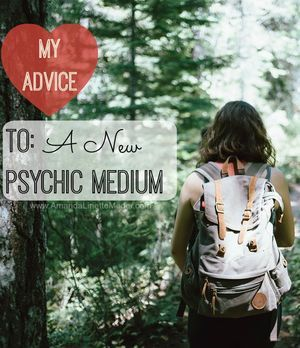My Advice for Psychic Mediums