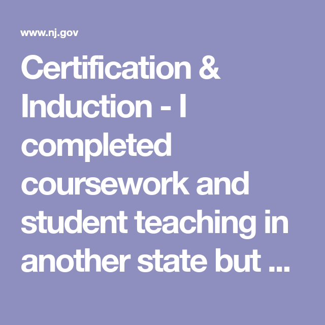 Certification & Induction - I completed coursework and student ...