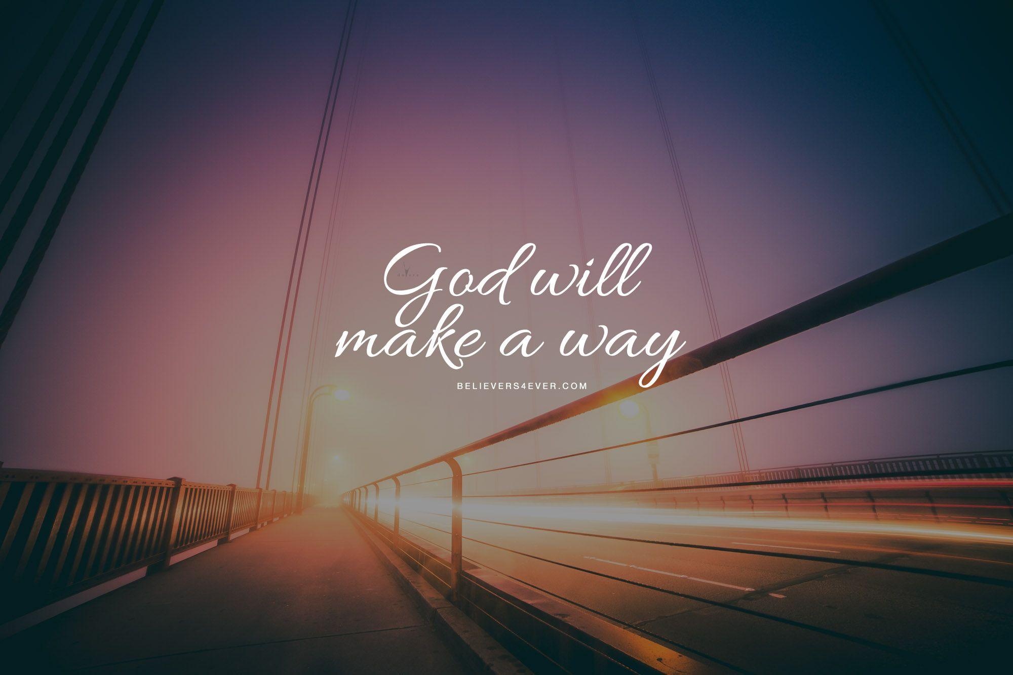 God will make a way | Christian quotes | Scripture wallpaper, Wallpaper bible, Inspirational ...