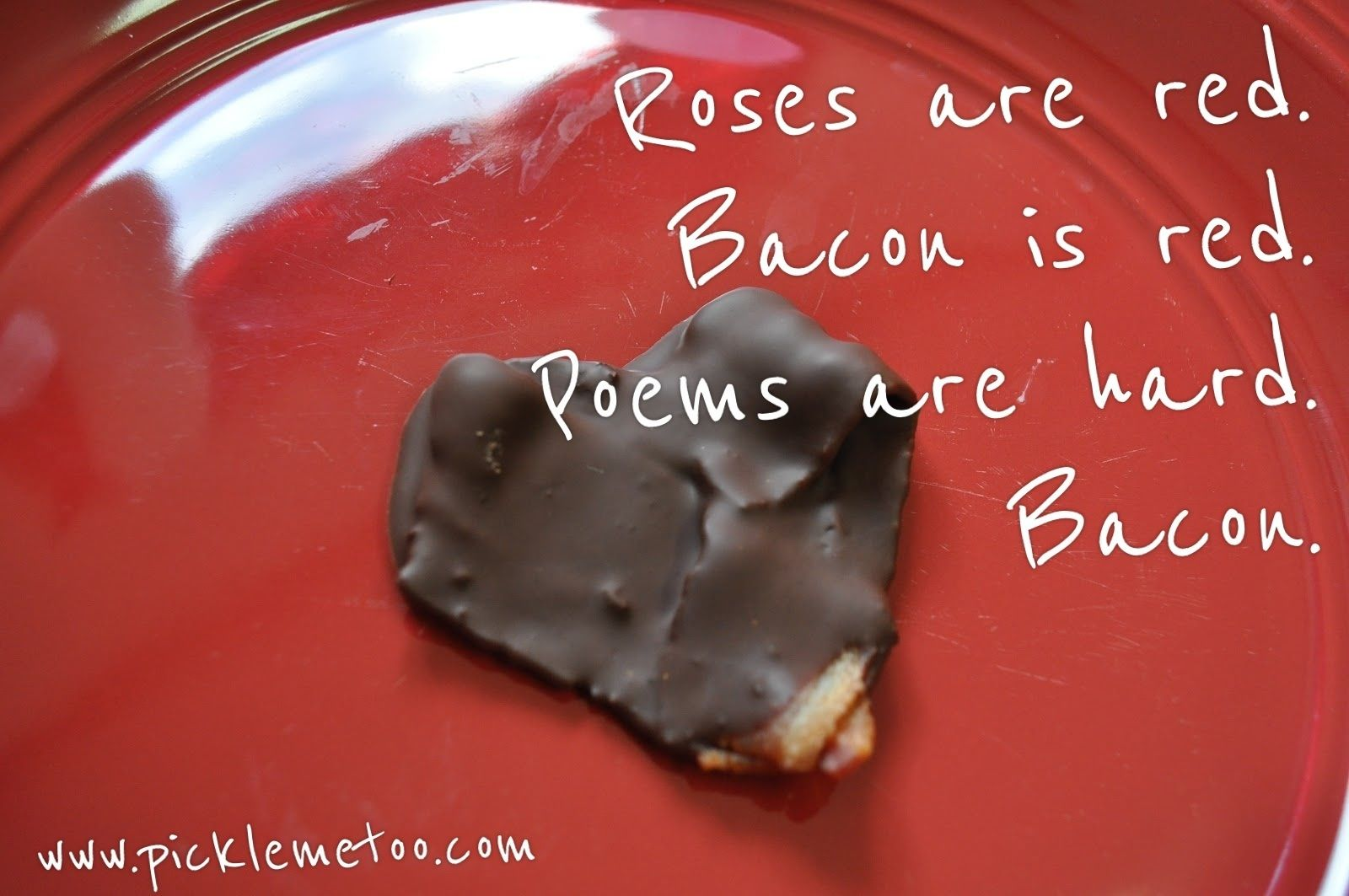 Chocolate Covered Bacon Roses Are Red Bacon Is Red
