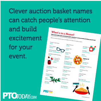 Give your auction basket a clever name It could make the basket more appealing!