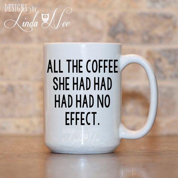 MUG ~ All the coffee she had had had had no effect ~ Grammar Coffee Mug, Mugs, Tea Mug, Funny Quote Mug, Nerd Mug, Geek, Nerdy, Geeky, Nerd,