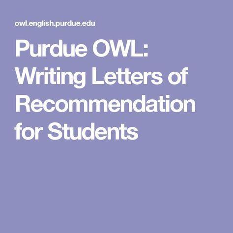 Purdue OWL Writing Letters of Recommendation for Students High
