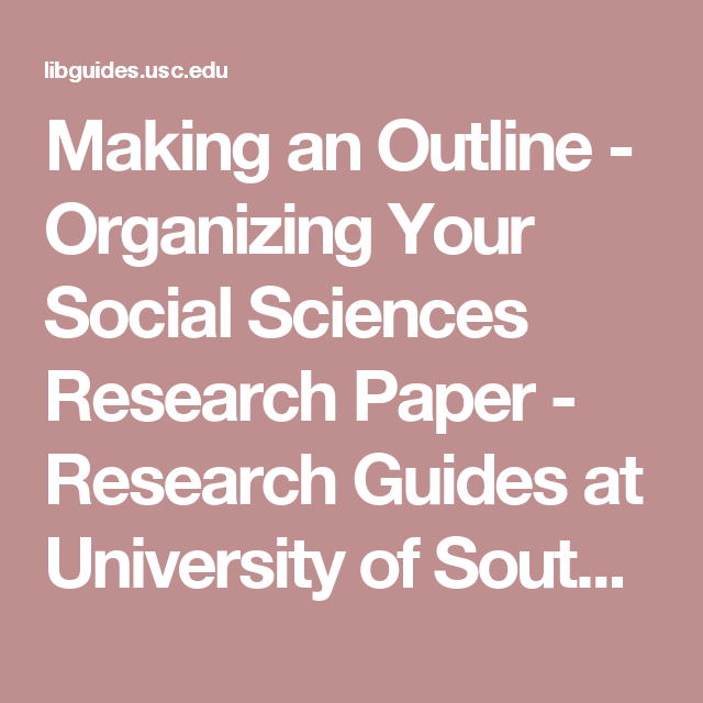 Making An Outline  Organizing Your Social Sciences Research Paper