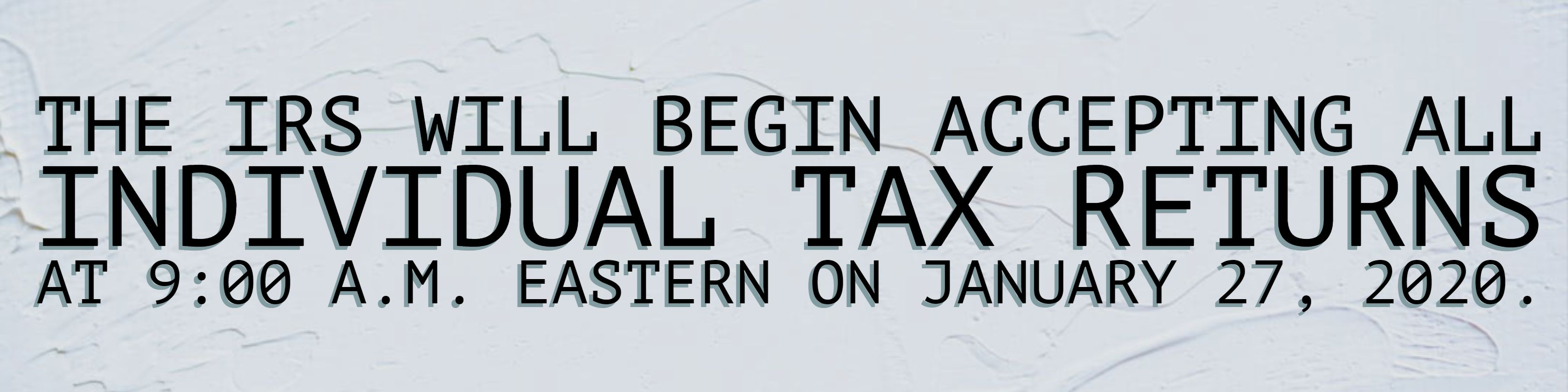 The IRS will begin accepting all individual tax returns at