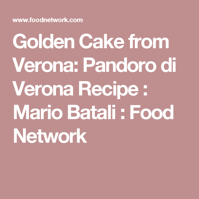 Golden cake from verona pandoro di verona recipe mario batali golden cake forumfinder Images