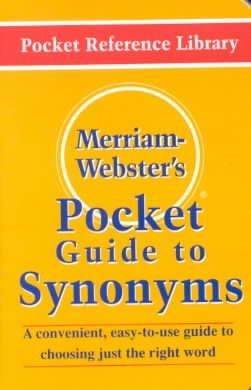 Merriam Webster S Pocket Guide To Synonyms Paperback Overstock Com Shopping The Best Deals On Dictionaries Merriam Webster Synonym Pocket