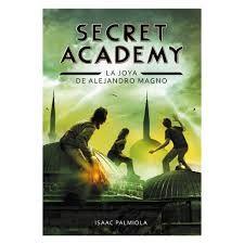 """Secret Academy. La joya de Alejandro Magno"" de Isaac Palmiola. Ficha elaborada por Moisés Muñoz."