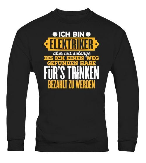 ELEKTRIKER FRS TRINKEN BEZAHLT | Jobs Und Berufe Shirts | Pinterest