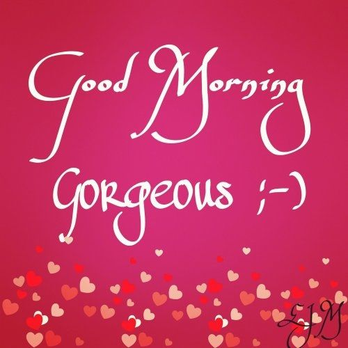 Good Morning Gorgeous French : Good morning gorgeous quotes quote