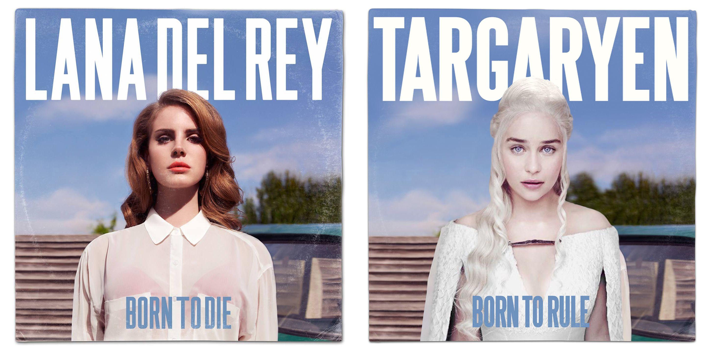 Game Of Thrones Emilia Clarke Daenerys Targarygen Lana Del Rey Born To Die Mash Up Album Parody By Whythelongplayface Got Jon Album Covers Lana Del Rey Hbo