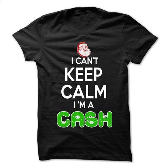 Keep Calm CASH... Christmas Time - 0399 Cool Name Shirt - #tee shirt #womens sweatshirt. BUY NOW => https://www.sunfrog.com/LifeStyle/Keep-Calm-CASH-Christmas-Time--0399-Cool-Name-Shirt-.html?68278