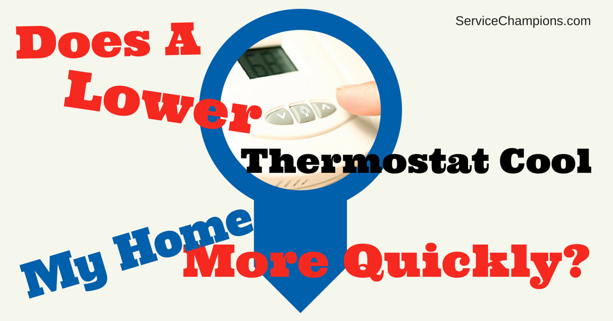 Does A Lower Thermostat Cool My Home More Quickly