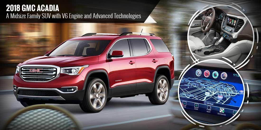 With Modern Day Safety Features A High Performance Engine And Advanced Technologies The 2018 Gmc Acadia Is An Suv Of Choice For Long Road Suv Family Suv Gmc