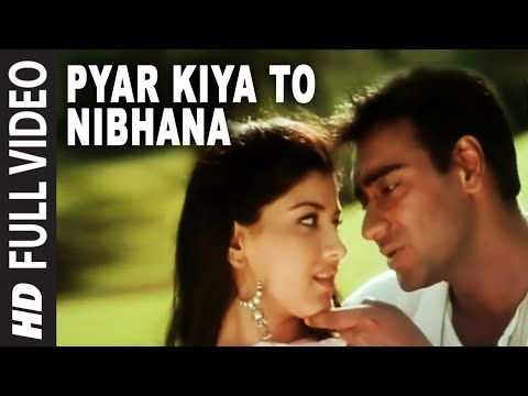 Pyar Kiya To Nibhana Full Video Song Major Saab Ajay Devgn Sonali Bendre Youtube Songs Song Lyrics Movie Songs