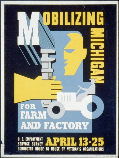 Poster Mobilizing Michigan For Farm And Factory By Maurice Merlin C 1941 1943 Wpa Posters Veterans Organizations Wpa