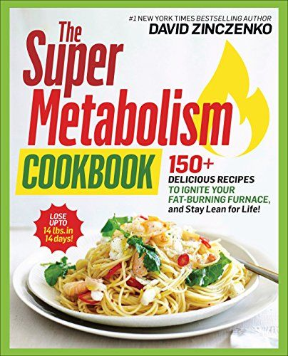 The super metabolism cookbook 150 delicious recipes to ignite your the super metabolism cookbook 150 delicious recipes to ignite your fat burning furnace and stay lean for life nutritionbookpdf medical book forumfinder Choice Image