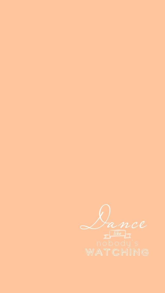Dance Quote Peach Iphone Home Wallpaper At Panpins Iphone Wallpapers