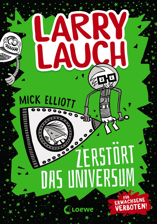Larry Lauch Zerstort Das Universum Bucher Kinderbucher Bucher Fur Kinder