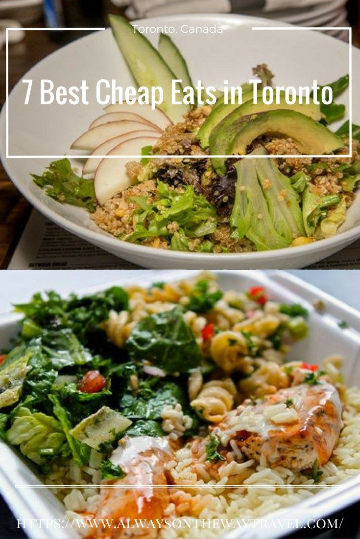 7 Best Cheap Eats In Toronto Canada For The Year Of 2017 Toronto Food Food Guide Toronto Restaurants