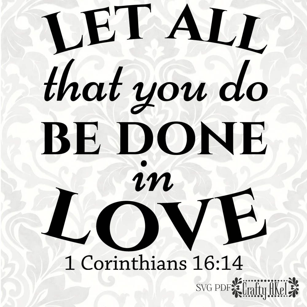 Download 1 Corinthians 16:14 svg - Let all that you do be done in ...