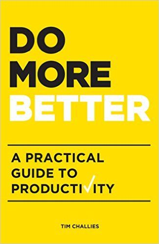 Do More Better: A Practical Guide to Productivity - Kindle edition by Tim Challies. Religion & Spirituality Kindle eBooks @ Amazon.com.