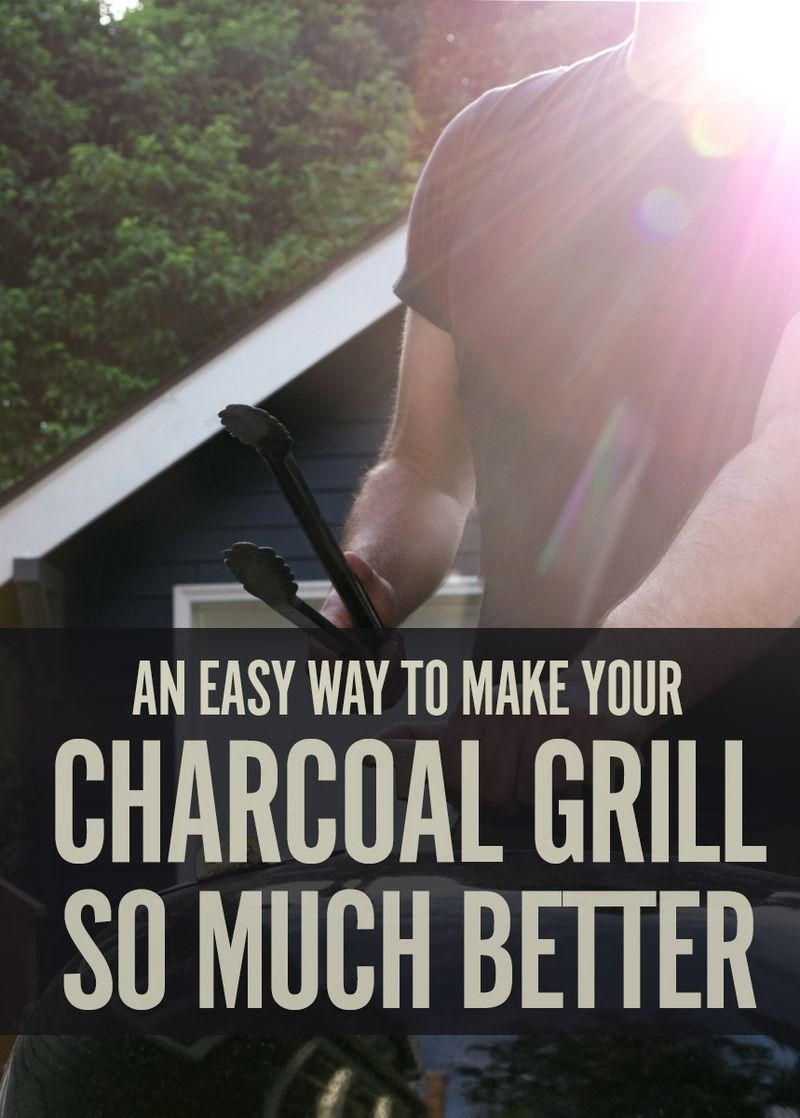 How to significantly improve your charcoal grill