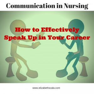 Communication in Nursing: How to Speak Up in Your Career