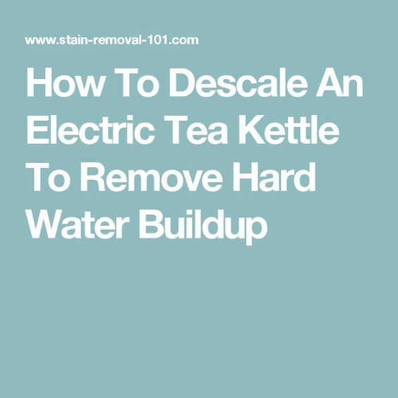 How To Descale An Electric Tea Kettle To Remove Hard Water Buildup ...