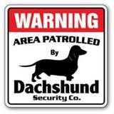 Image detail for -DACHSHUND Security Sign Area Patrolled pet gag funny dog owner lover ...