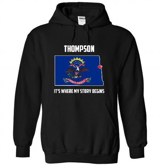 Thompson, North Dakota - Its Where My Story Begins - #gift #college gift. GET IT => https://www.sunfrog.com/States/Thompson-North-Dakota--Its-Where-My-Story-Begins-8684-Black-43981306-Hoodie.html?68278