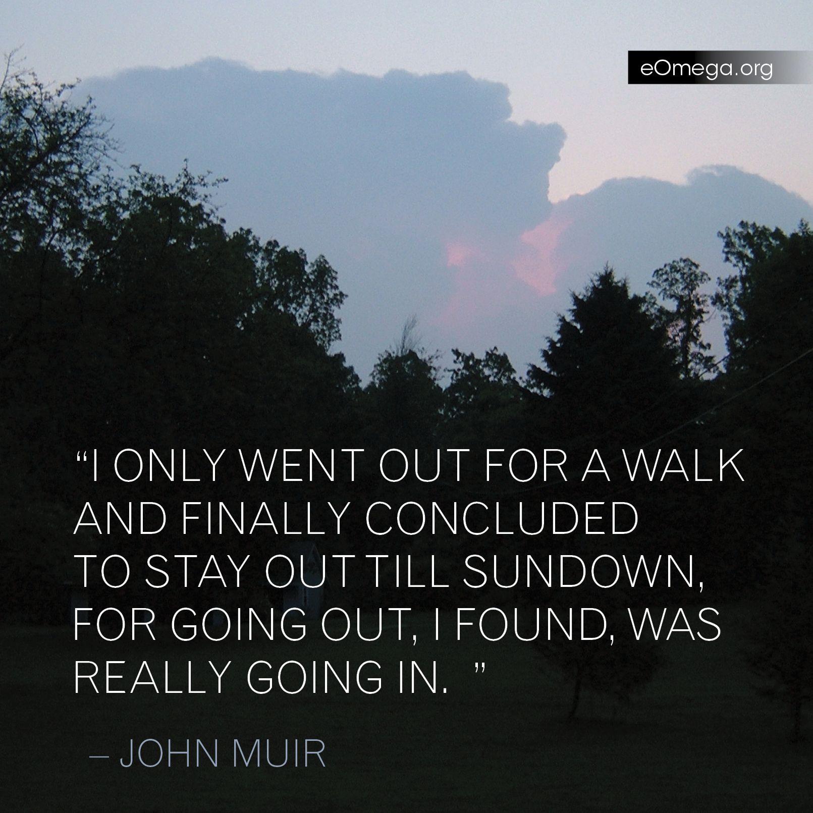 John Muir Inspiration Aspiration And Perspiration Pinterest