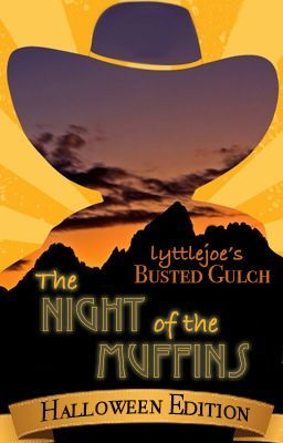 #wattpad #paranormal Something strange has happened to the Busted Gulch crew, will they know what to do?   A plate full of muffins have been hexed... come and read what happens next.       A Halloween Edition - A Storyteller's Saloon Selection      WRITERS - lyttlejoe, crazyp01, leandralynx, stannbear, kpmoulton, catlo...
