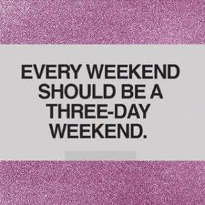 Bank Holiday Weekend Quotes Weekend Quotes Bank Holiday Quotes Bank Holiday Weekend Quote