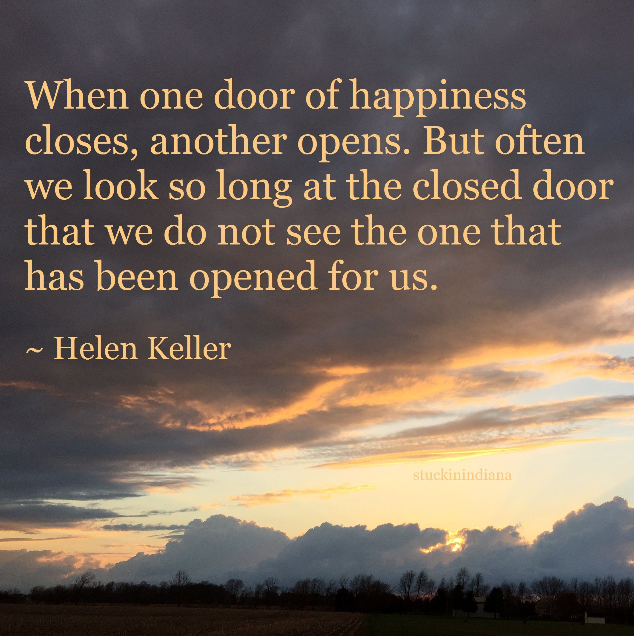 When one door of happiness closes, another opens. But often ...