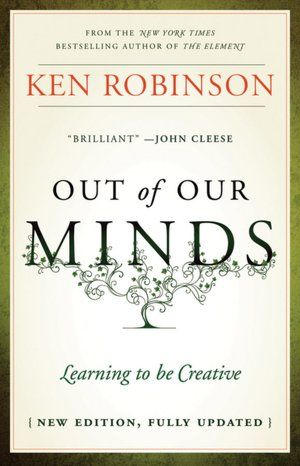 """Out of Our Minds - Learning to be creative"" by Sir Ken Robinson"