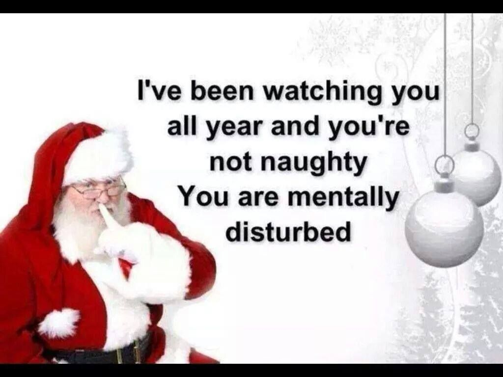 22002ebb473884f3246234c63f6d4901 i've been watching you all year and you're not naughty you are