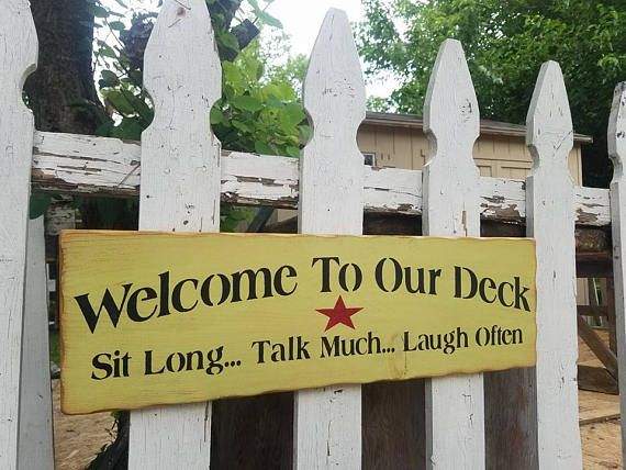 Grungy WELCOME To Our Deck Sit Long Talk Much Laugh Often Primitives ...