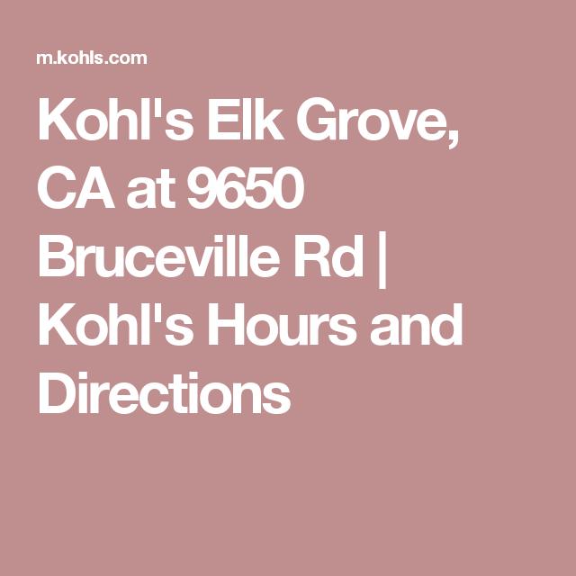 Kohl S Elk Grove Ca At 9650 Bruceville Rd Kohl S Hours