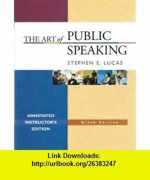 The Art Of Public Speaking Annotated Instructors Edition