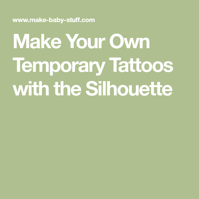 Make Your Own Temporary Tattoos with the Silhouette | Tattoos ...